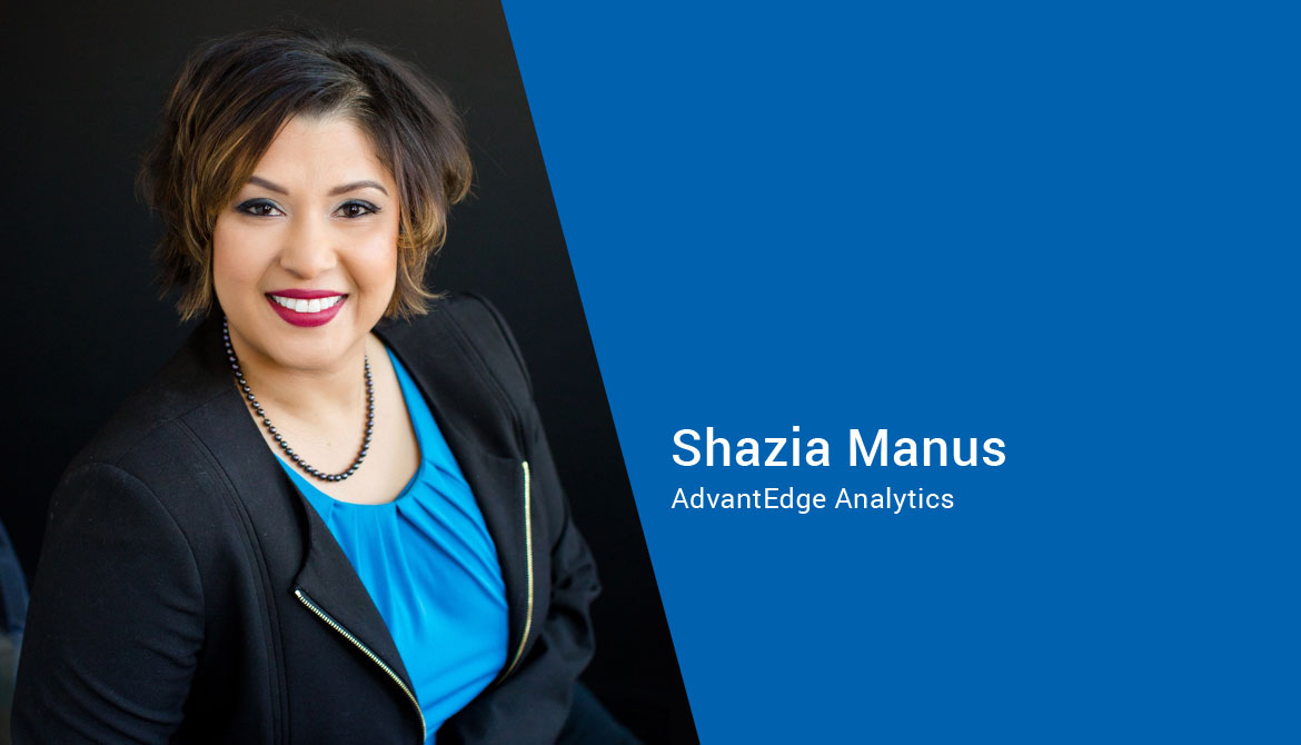 Shazia Manus is Chief Strategy and Business Development Officer for AdvantEdge Analytics at CUNA Mutual Group