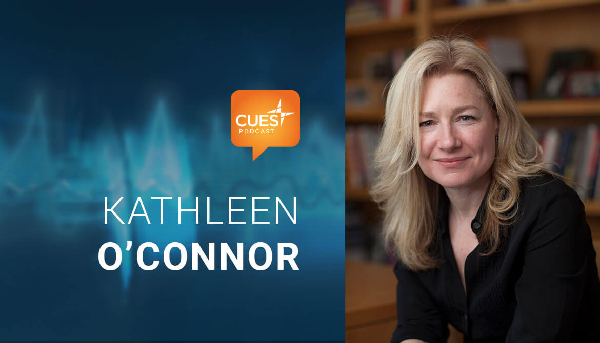 CUES podcast logo and image of guest Kathleen O'Connor